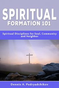 spiritual formation and getting closer to What is spiritual formation spiritual formation is being promoted in many of today's evangelical churches as a way for christians to draw closer to god.